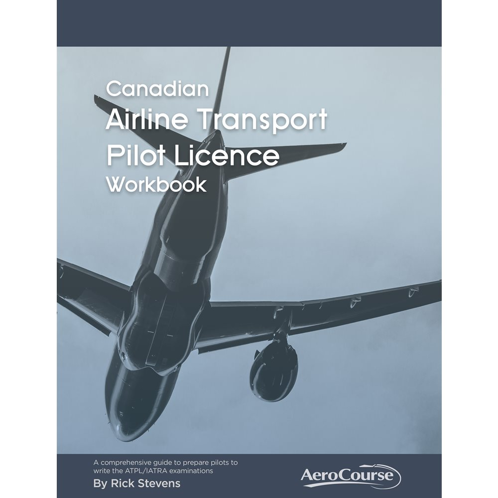 Canadian Airline Transport Pilot Licence Workbook - 6th Edition