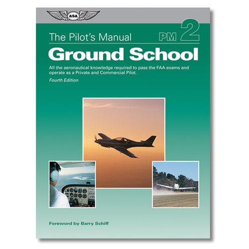 Pilot's Manual Volume 2: Ground School